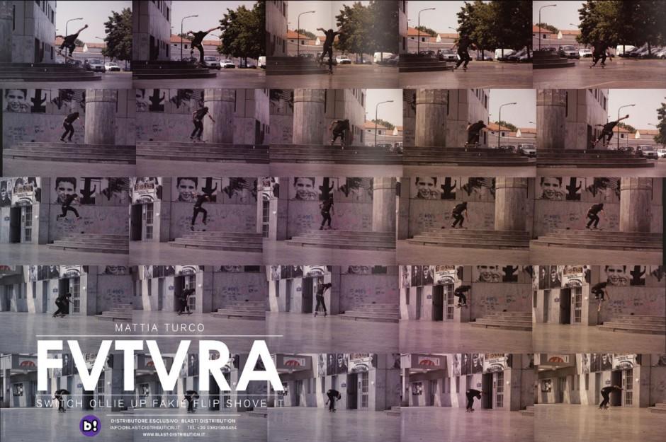 Mattia Turco - FVTVRA Skateboard AD - AUG 2010